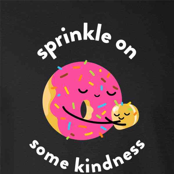 Sprinkle On Some Kindness Funny Donut Pun Be Kind