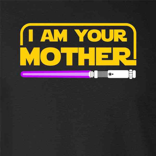 I Am Your Mother Shirt Funny Family Set