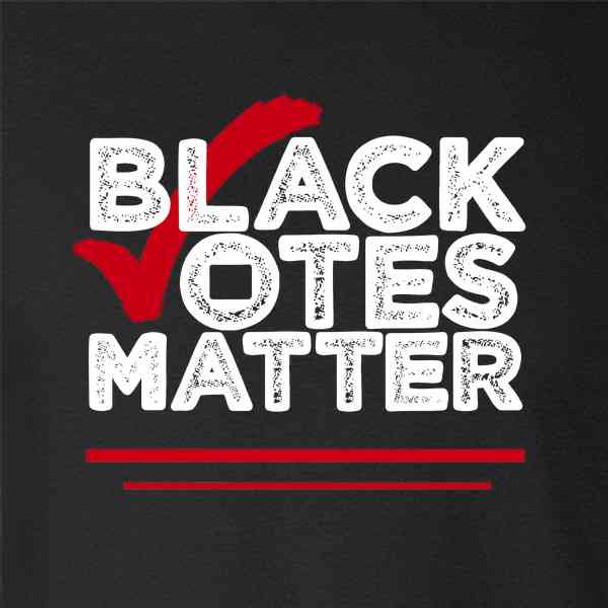 Black Votes Matter 2020 Black Lives Matter