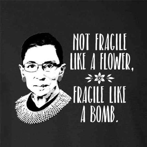 Ruth Bader Ginsburg Not Fragile Like A Flower RBG
