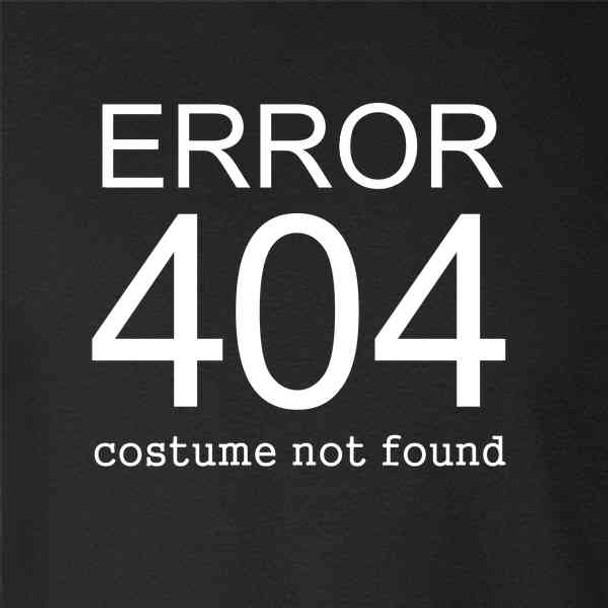 Error 404 Costume Not Found Funny Halloween