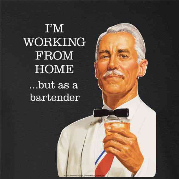 Working From Home as a Bartender Funny Retro