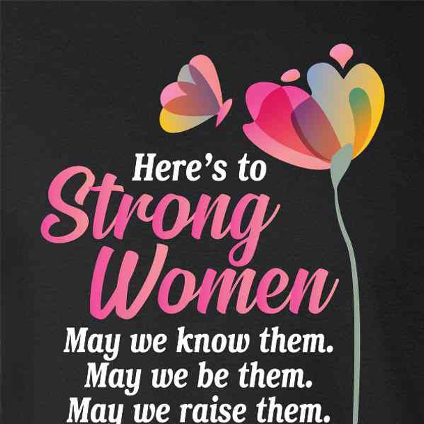 Here's To Strong Women Mothers Day Mom Feminist