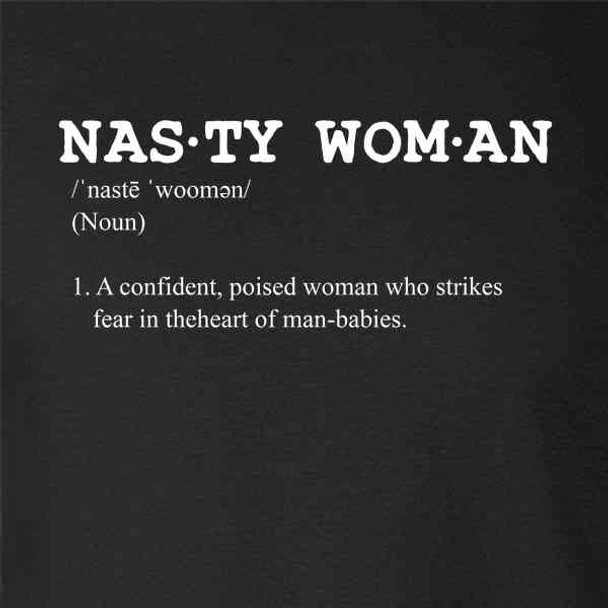Nasty Woman Definition Feminist Female Empowerment
