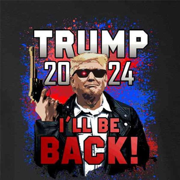 Donald Trump 2024 I'll Be Back President MAGA
