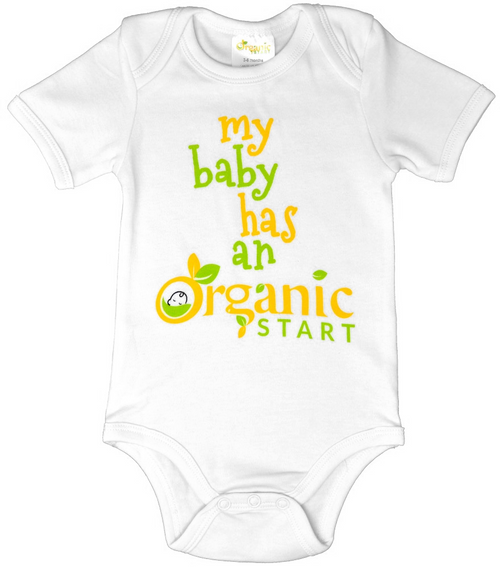 """My Baby Has An Organic Start"" white bodysuit"