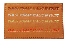 Show on British Tan Leather: Times Roman Font 18 point Blind Debossed Hot Silver foil Hot Gold Foil Hot Red Foil