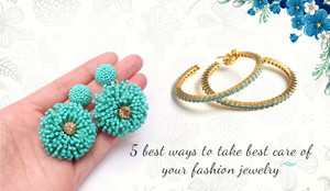 5 best ways to take best care of your fashion jewelry