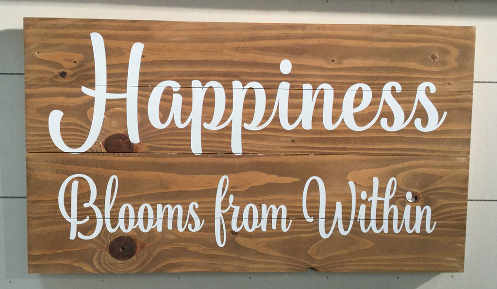 "Pine Floor Board Sign - ""Happiness Blooms From Within"""