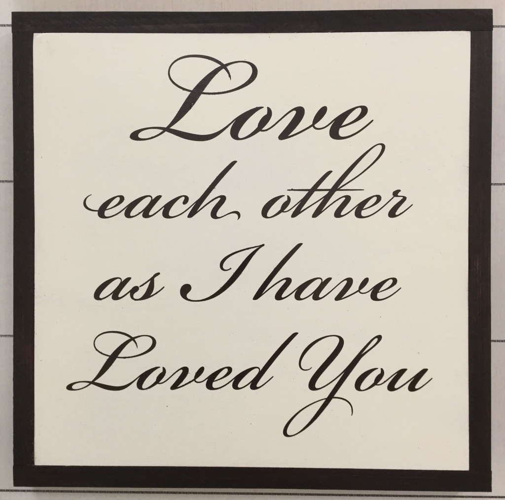 "Framed Sign ""Love Each Other As I Have Loved You"""