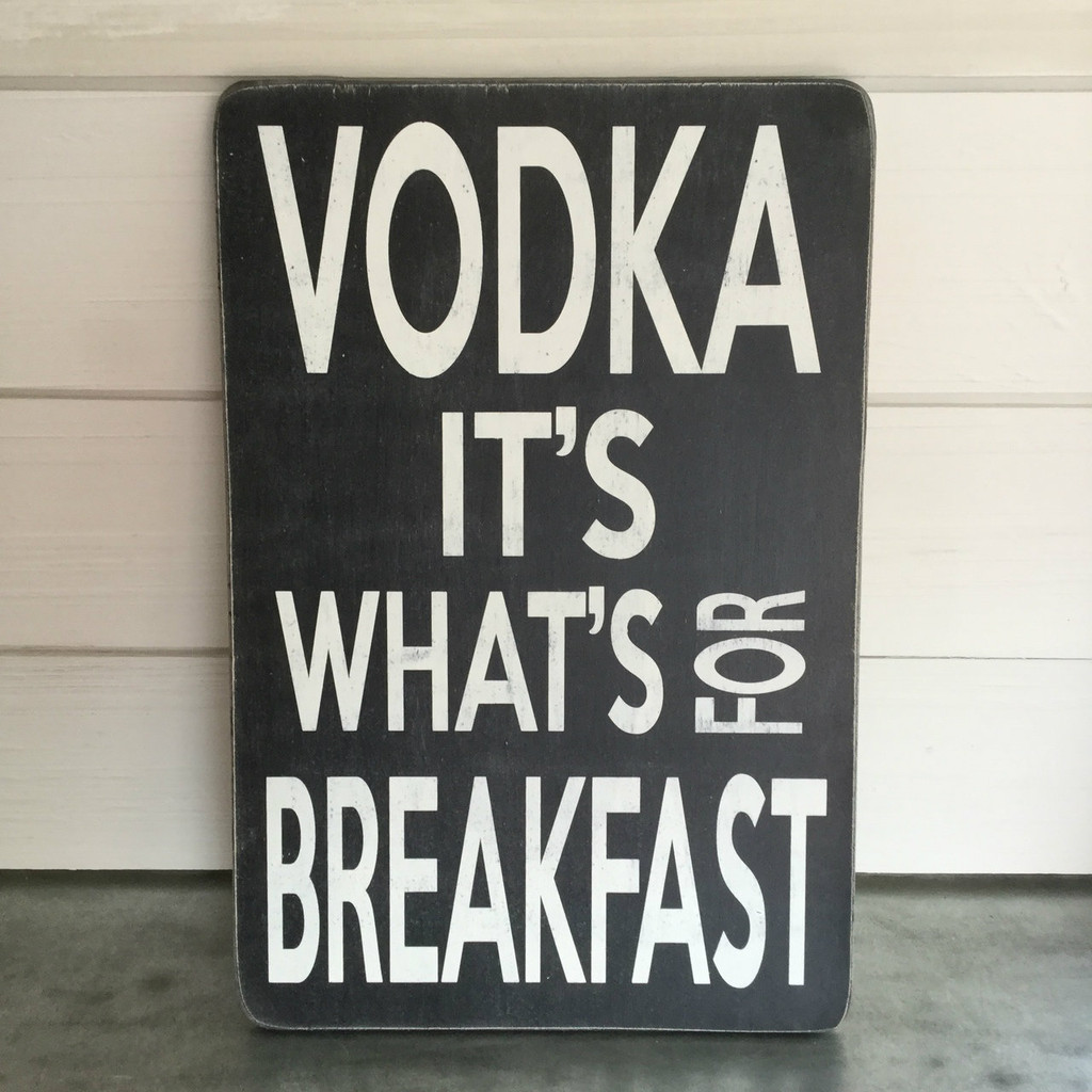 """Flat Sign - """"Vodka It's What's For Breakfast"""