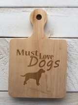 """Serving Board with Round Handle - """"Must Love Dogs"""""""