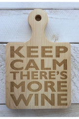 """Serving Board with Round Handle """"KEEP CALM THERE'S MORE WINE"""""""