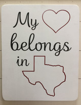 "Flat Sign - ""My Heart Belongs In Texas"""