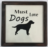 "Framed Sign ""Must Love Dogs"""