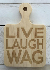 """Serving Board with Round Handle - """"LIVE LAUGH WAG"""""""