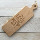 "Bread Board with Round Handle ""A True Love Story Never Ends"""