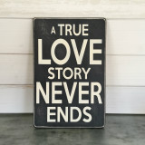 """Flat Sign - """"A True Love Story Never Ends"""""""