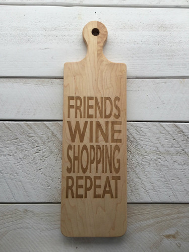 """Bread Board with Round Handle """"Friends Wine Shopping Repeat"""""""
