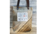 You cant buy Love but it can be rescued / Recycled Military Tent Tote