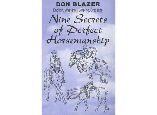 Nine Secrets of Perfect Horsemanship / Don Blazer