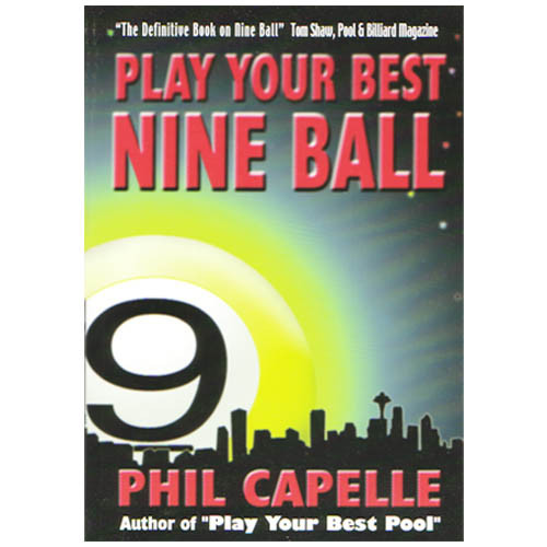 Phil Capelle - Play Your Best Nine Ball