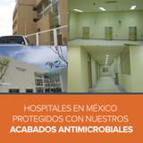 Hospitales en México protegidos con C-TRES SYSTEMS Acabados Antimicrobiales