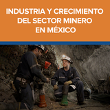 Industria y crecimiento del sector minero en México