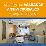 ¿Qué son los Acabados Antimicrobiales y para qué sirven?