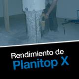 Rendimiento de Planitop X