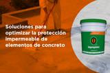 Soluciones para optimizar la protección impermeable de elementos de concreto