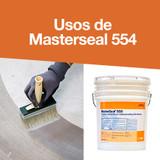 Usos de Masterseal 554 (antes Thorolastic 550)