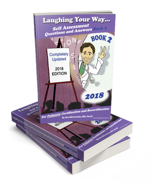 Laughing Your Way Self Assessment Questions and Answers 2018 Book 2 - For Pediatric Certification and Recertification