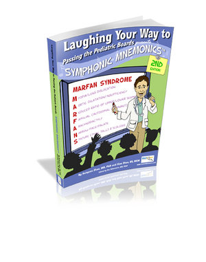 Laughing Your Way to Passing the Pediatric Boards presents - Symphonic Mnemonics 2nd Edition - Laughing Your Way to Passing the Pediatric Boards, Pediatric Board Exam Study Guide, Pediatric Board exam Sample Questions and Answers, MOCA Preparation, Pediatric Board Certification.
