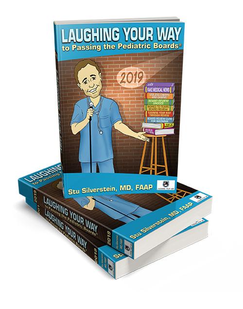 Laughing Your Way to Passing the Pediatric Boards 2019 - Laughing Your Way to Passing the Pediatric Boards, Pediatric Board Exam Study Guide, Pediatric Board exam Sample Questions and Answers, MOCA Preparation, Pediatric Board Certification | Laughing Your Way