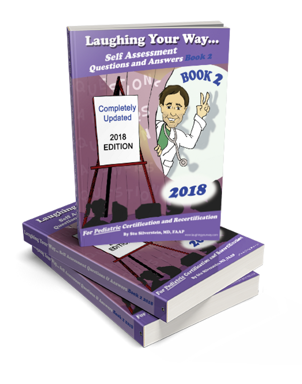 2018 Laughing Your Way Pediatric Boards Question and Answers Volume 2 - Laughing Your Way to Passing  the Pediatric Boards, Pediatric Self Assessment Questions and Answers, Pediatric Maintenance of Certification,Pediatric MOC Part 3, Pedicatric MOCA.