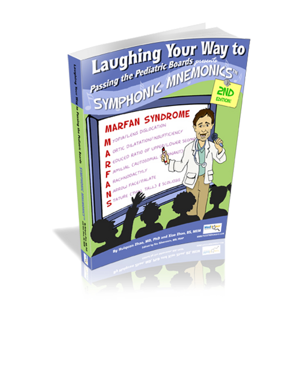 Laughing Your Way to Passing the Pediatric Boards presents Symphonic Mnemonics 2nd Edition