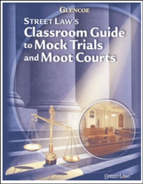 Classroom Guide to Mock Trials and Moot Courts