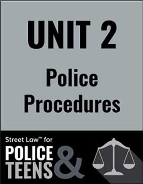 Street Law for Police & Teens - Unit 2: Police Procedures (PDF version)