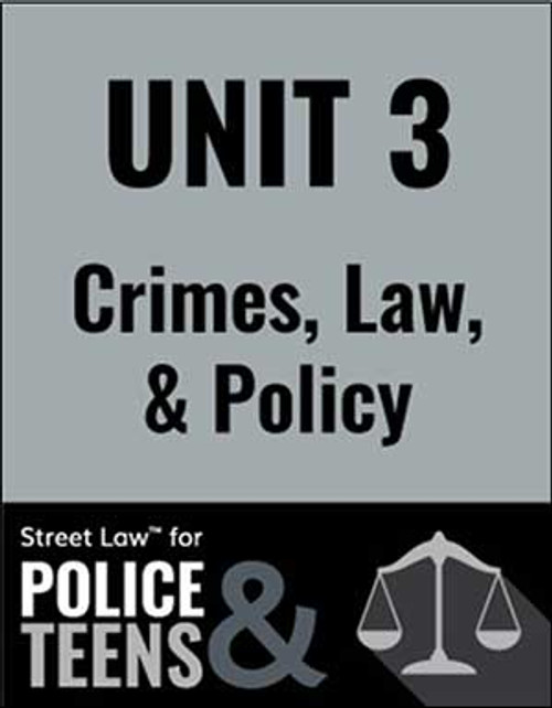 Street Law for Police & Teens - Unit 3: Crimes, Law, & Policy (PDF version)