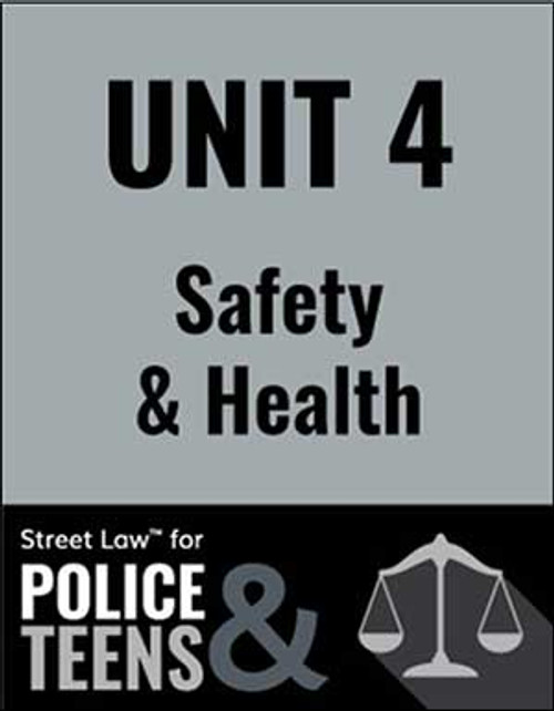 Street Law for Police & Teens - Unit 4: Safety & Health (PDF version)
