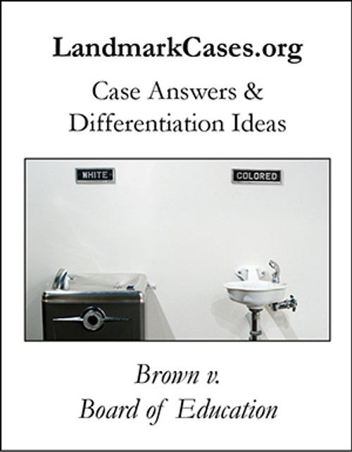 Brown v. Board of Education — Case Answers and Differentiation Ideas