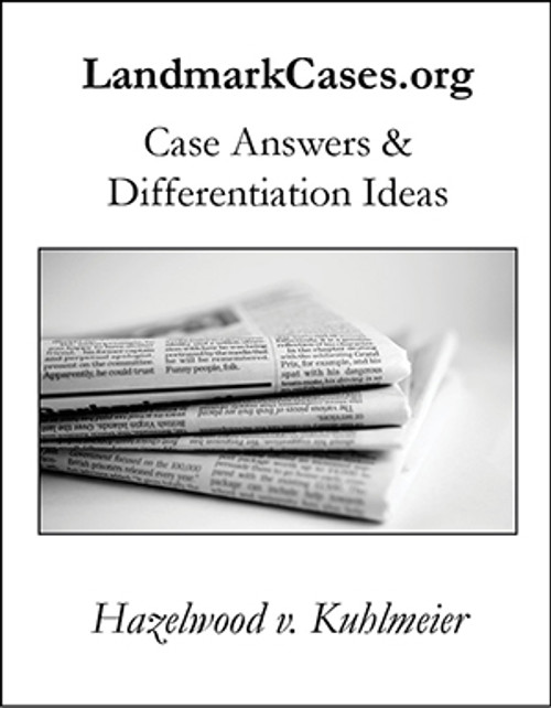 Hazelwood v. Kuhlmeier — Case Answers and Differentiation Ideas