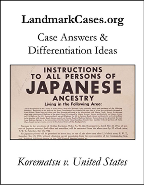 Korematsu v. United States — Case Answers and Differentiation Ideas