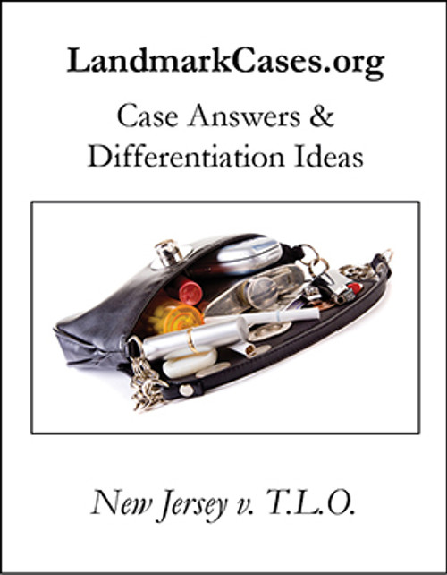 New Jersey vs. T.L.O. — Case Answers and Differentiation Ideas