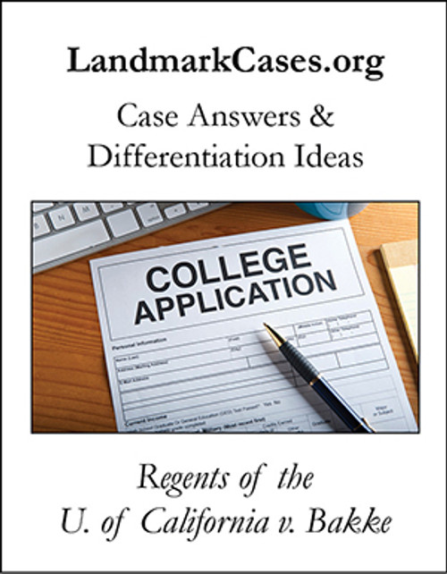 Regents of the Univ. of California v. Bakke — Case Answers and Differentiation Ideas