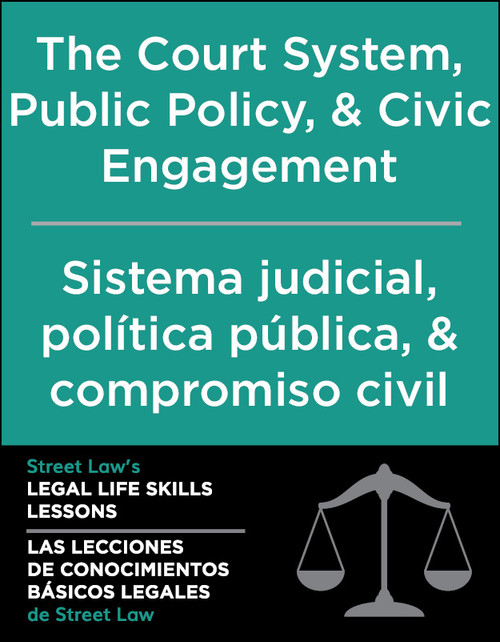 Unit 4: The Court System, Public Policy, & Civic Engagement | Sistema judicial, política pública, & compromiso civil (PDF)