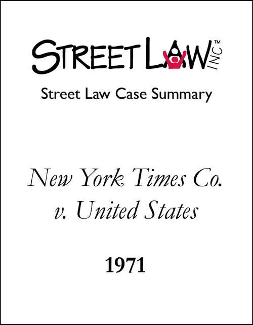 Case Summary: New York Times Co. v. United States (1971)