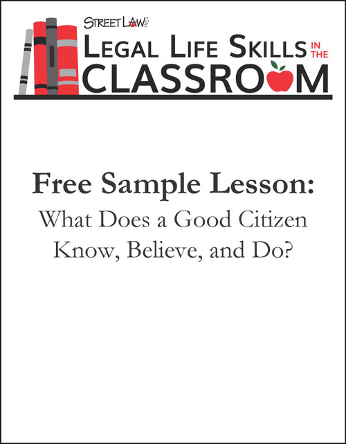 Legal Life Skills in the Classroom: What Does a Good Citizen Know, Believe, and Do?