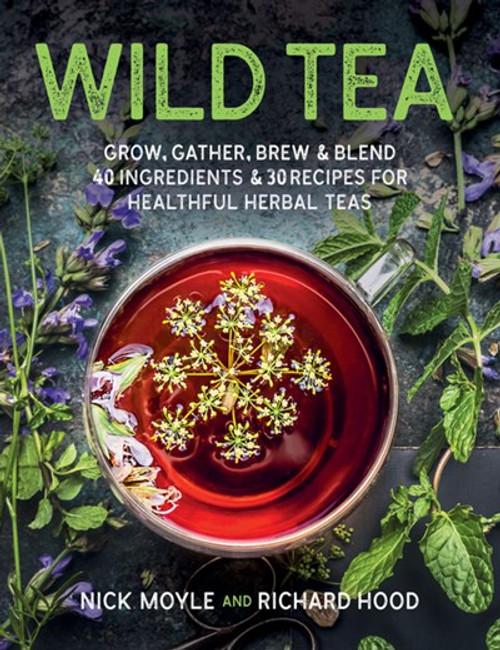Wild Tea: Gather, Trow, Brew & Blend book cover